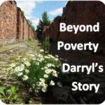 Beyond Poverty: Darryl's story for GM Poverty Action