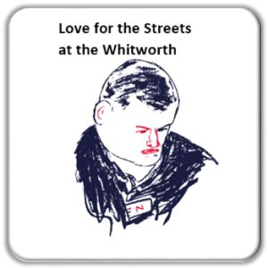 Love for the Street at the Whitworth for GM Poverty Action