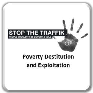 Poverty, Destitution and Exploitation