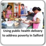 Using public health delivery to address poverty in Salford for GM Poverty Action