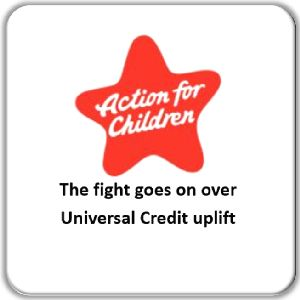 Action for Children: The fight goes on over Universal Credit uplift